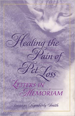 Healing the Pain of Pet Loss: Letters in Memoriam