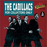 The Cadillacs For Collectors Only