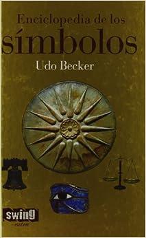 Enciclopedia De Los Simbolos por Udo Becker epub
