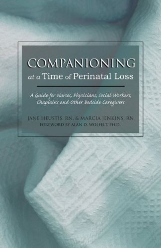 Companioning at a Time of Perinatal Loss: A Guide for Nurses, Physicians, Social Workers, Chaplains and Other Bedside Caregivers Pdf