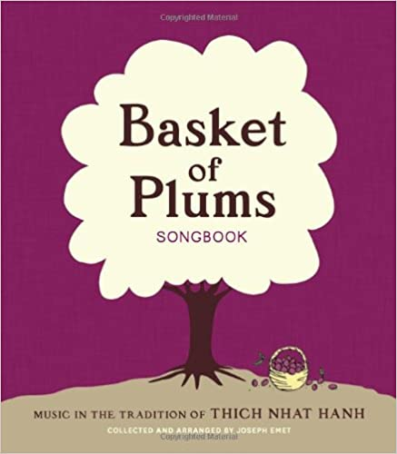 UPD Basket Of Plums Songbook: Music In The Tradition Of Thich Nhat Hanh. merely Bellevue argument against desktop dedica