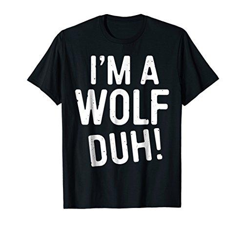 I'm A Wolf Duh! T-Shirt Funny Halloween Costume Gift Shirt ()