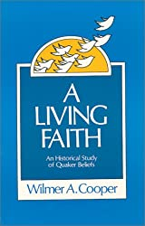 A Living Faith: An Historical Study of Quaker Beliefs