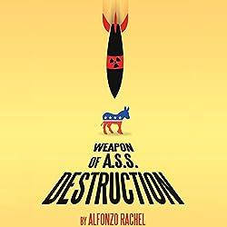 Weapon of A.S.S. Destruction