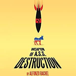 Weapon of A.S.S. Destruction Audiobook