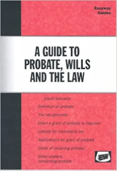 A Guide to Probate Wills and the Law (Easyway Guides)