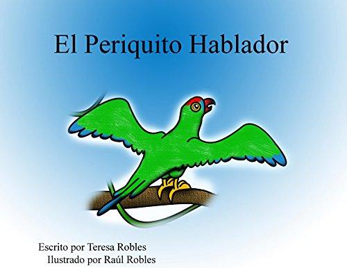 Descargar Libro El Periquito Hablador Teresa Robles