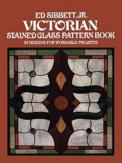 Jr. Ed Sibbett: Victorian Stained Glass Pattern Book (Paperback); 1979 Edition