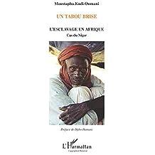 Un tabou brise l'esclavage enafrique