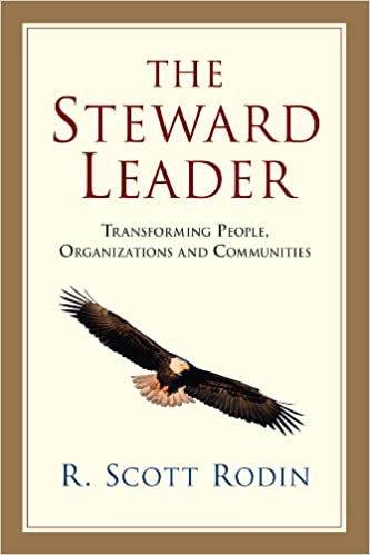 Télécharger des ebooks en pdf gratuitement The Steward Leader: Transforming People, Organizations and Communities by R. Scott Rodin B00HAF9SU6 PDF