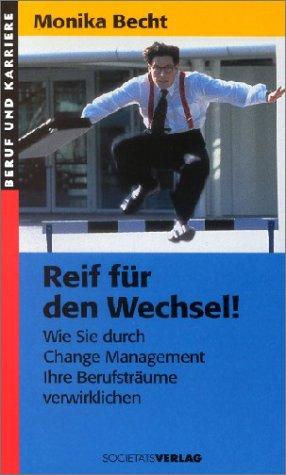 reif-fr-den-wechsel-wie-sie-durch-change-management-ihre-berufstrume-verwirklichen