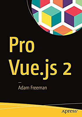 Pro Vue js 2: Adam Freeman: Amazon com au: Books