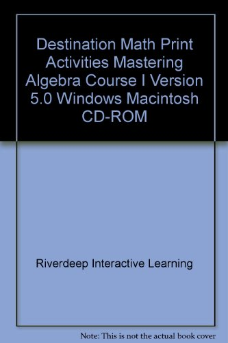 (Destination Math Print Activities Mastering Algebra Course I Version 5.0 Windows Macintosh CD-ROM )