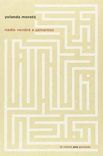 Nadie vendrá a salvarnos Yolanda Morató Agrafojo