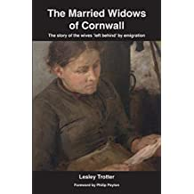 The Married Widows of Cornwall: The story of the wives 'left behind' by emigration