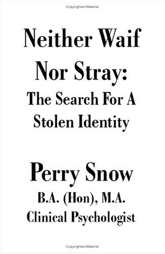 Neither Waif Nor Stray: The Search for a Stolen (Neither Snow)