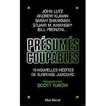 Présumés coupables: 16 nouvelles inédites de suspense judiciaire présentées par Scott Turow