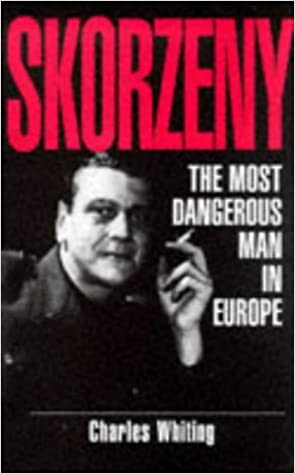 Skorzeny 'The Most Dangerous Man in Europe'