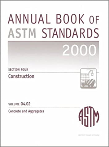 Annual Book of Astm Standards 2000: Section 4 : Construction