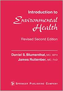 introduction to environmental health Environmental agents, and specific applications of concepts of environmental health the course will consist of a series of lectures and will cover principles derived from core.