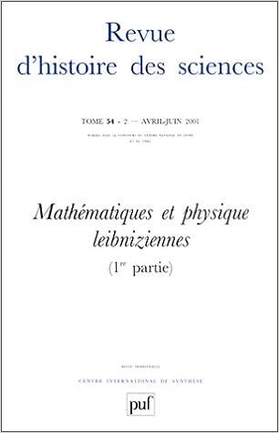En ligne téléchargement Revue d'histoire des sciences, tome 54 -2, avril-juin 2001 : Mathématiques et physique leibniziennes, première partie pdf ebook
