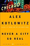 img - for Never a City So Real: A Walk in Chicago (Crown Journeys) book / textbook / text book