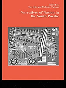 Narratives of Nation in the South Pacific (Studies in Anthropology and History)