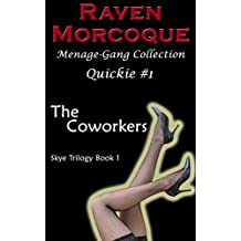 The Coworkers [Skye Trilogy Book 1]: Menage-Gang Collection Quickie #1