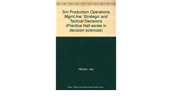 Production and Operations Management: Strategic and Tactical