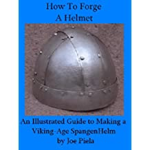 How To Forge A Helmet