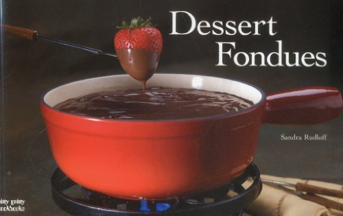 Dessert Fondues (Nitty Gritty Cookbooks) by Sandra Rudloff