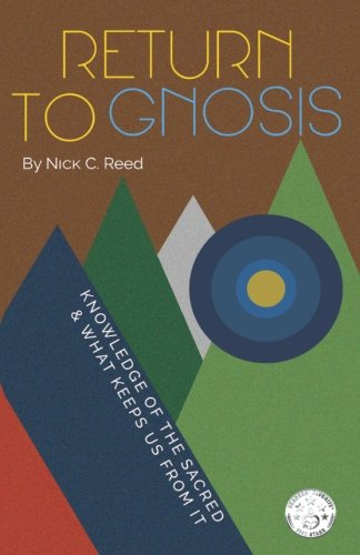 Return to Gnosis: Knowledge of the Sacred & What Keeps Us from It by Sacred Moment Press