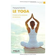 YOGA (LE) : FONDEMENTS, POSTURES ET EXERCICES