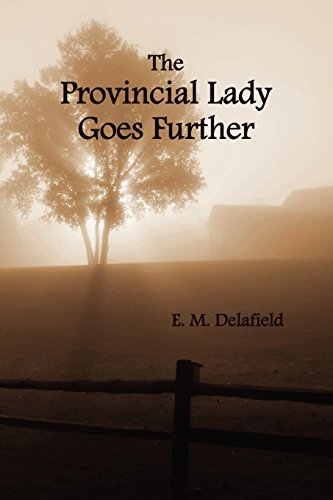 The Provincial Lady Goes Further, (Fully Illustrated) by E. M. Delafield (8-Dec-2011) Paperback