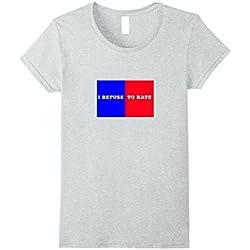Womens I Refuse to Hate Anti Trump T-Shirt,Anti Hate Large Heather Grey