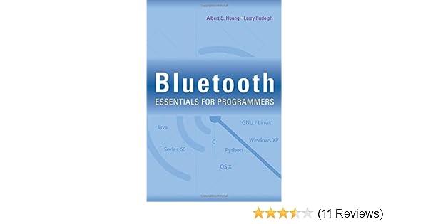 Bluetooth Essentials for Programmers: Albert S  Huang