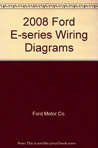 2008 ford e series wiring diagrams ford motor co amazon com books ford e- 350 passenger van interior 2008 ford e series wiring diagram #28