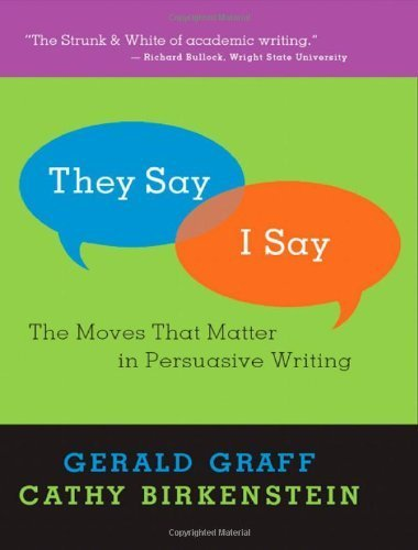 They Say / I Say: The Moves that Matter in Persuasive Writing unknown Edition by Graff, Gerald, Birk by (Hardcover).pdf