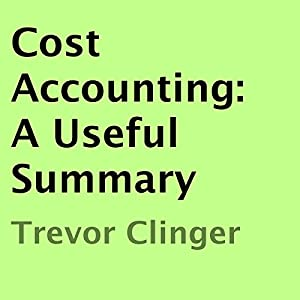 Cost Accounting: A Useful Summary Audiobook