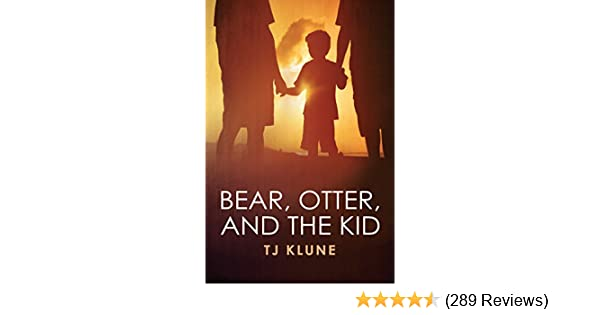 Bear Otter And The Kid Bear Otter And The Kid Chronicles Book 1