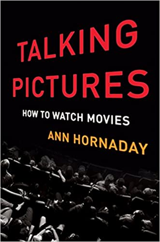 Talking pictures how to watch movies kindle edition by ann talking pictures how to watch movies kindle edition by ann hornaday humor entertainment kindle ebooks amazon fandeluxe Gallery