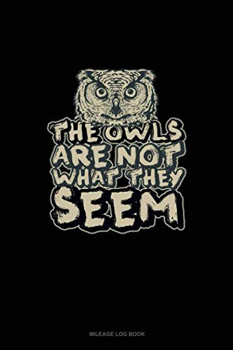 The Owls Are Not What They Seem: Mileage Log Book]()