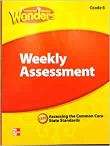 McGraw Hill Reading Wonders Weekly Assessment, Grade 6 ...