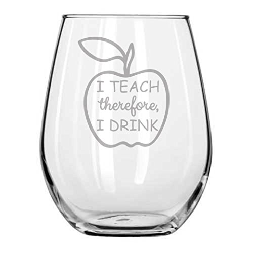 Gift for Teacher - I Teach, Therefore, I Drink - Handmade - Professor - College - University - Present - Teachers Gifts - Funny Wine Glass - Back To School - Home school (Gift Engraved Drinks)