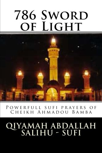 (786. . . Sword of Light: sufi prayers from Cheikh Ahmadou)