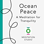Ocean Peace: A Meditation for Tranquility | Faith Hunter
