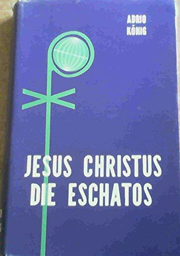 Jesus Christus die Eschatos