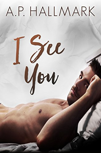 I See You (Book 2 of 2 - the Seeing You series) by [Hallmark, A.P.]