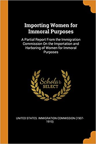Buy Importing Women for Immoral Purposes: A Partial Report