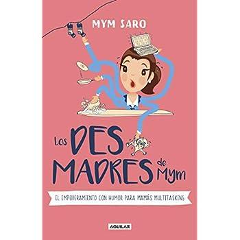 Los desmadres de Mym / Mym's Messes (Spanish Edition)
